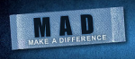 MAD-Make a difference